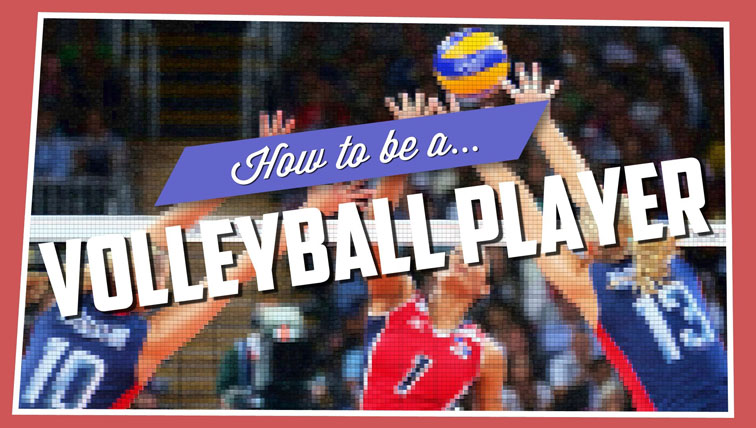 how to be a volleyball player in 30 easy steps
